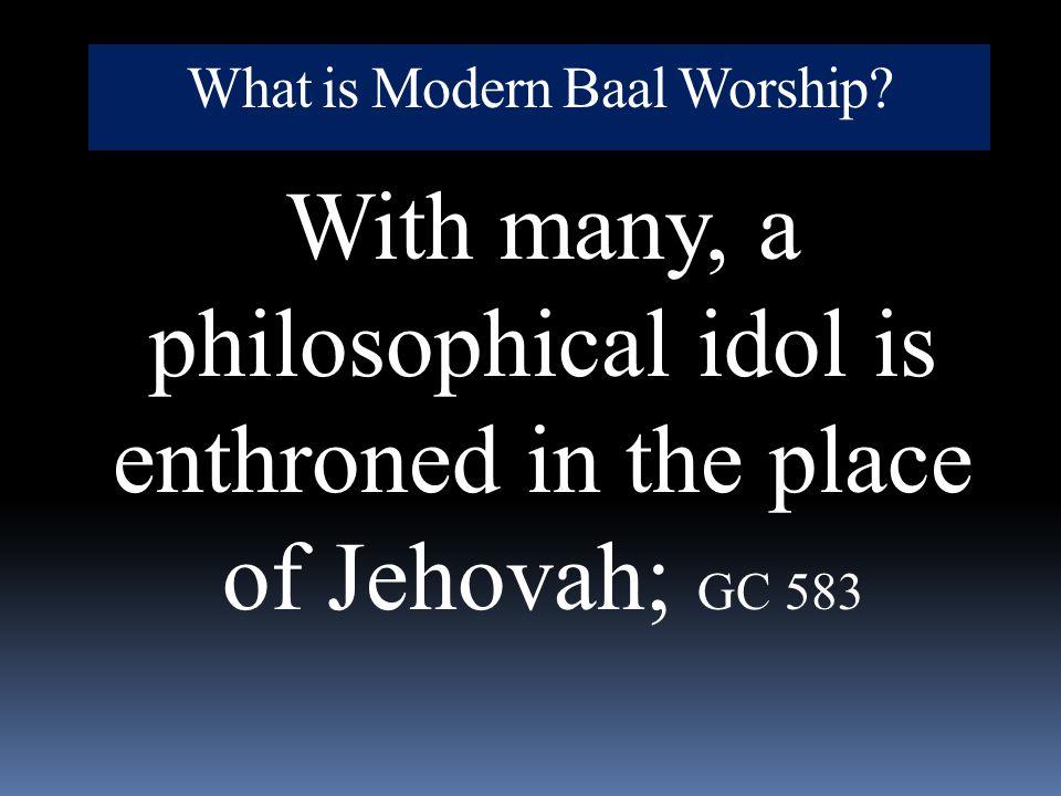 What is Modern Baal Worship