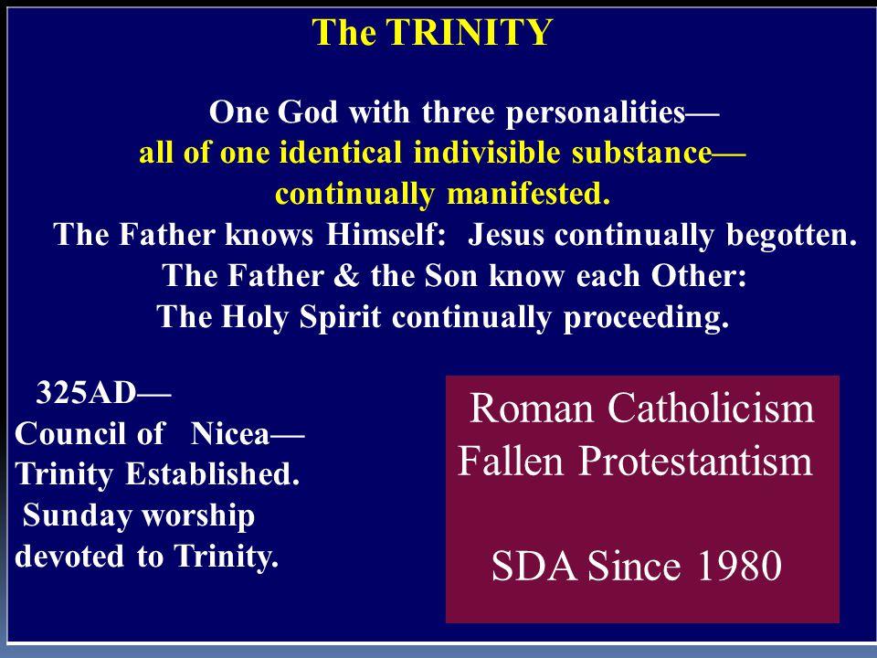 Roman Catholicism Fallen Protestantism SDA Since 1980 The TRINITY