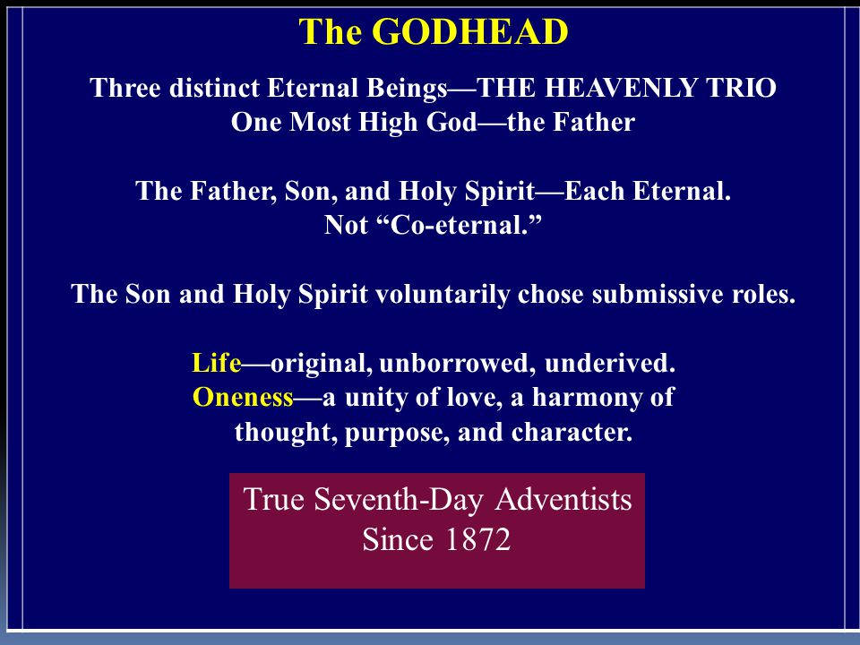 The GODHEAD True Seventh-Day Adventists Since 1872