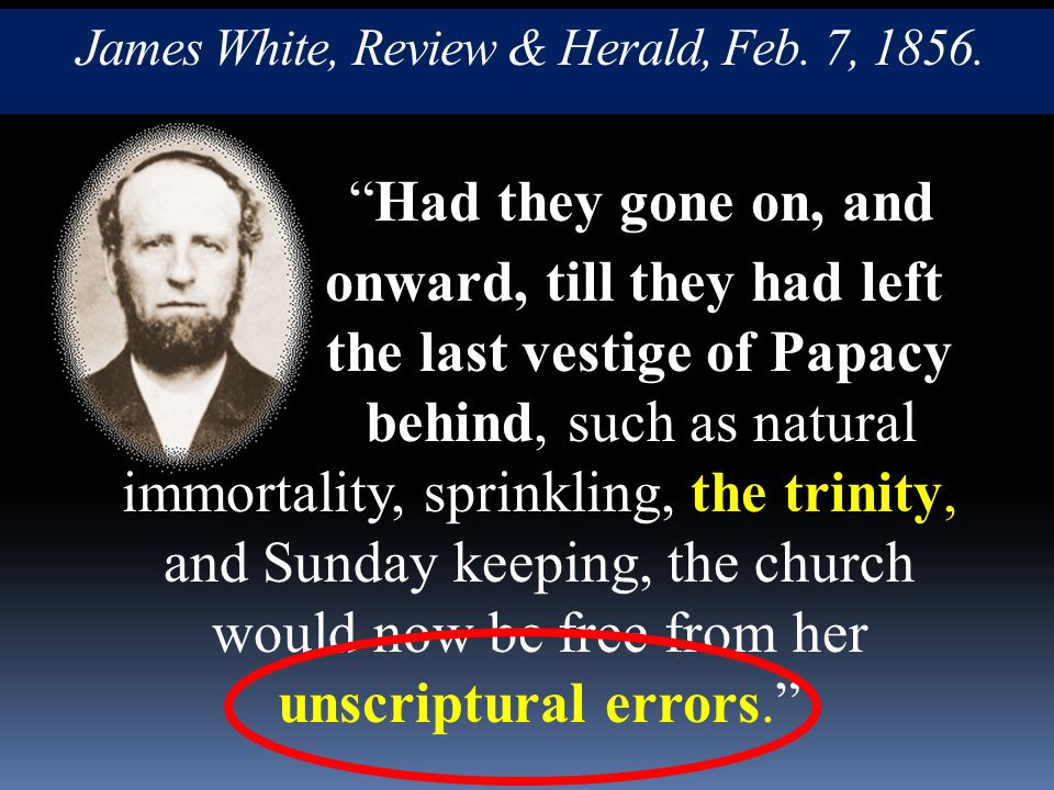 James White, Review & Herald, Feb. 7, 1856.