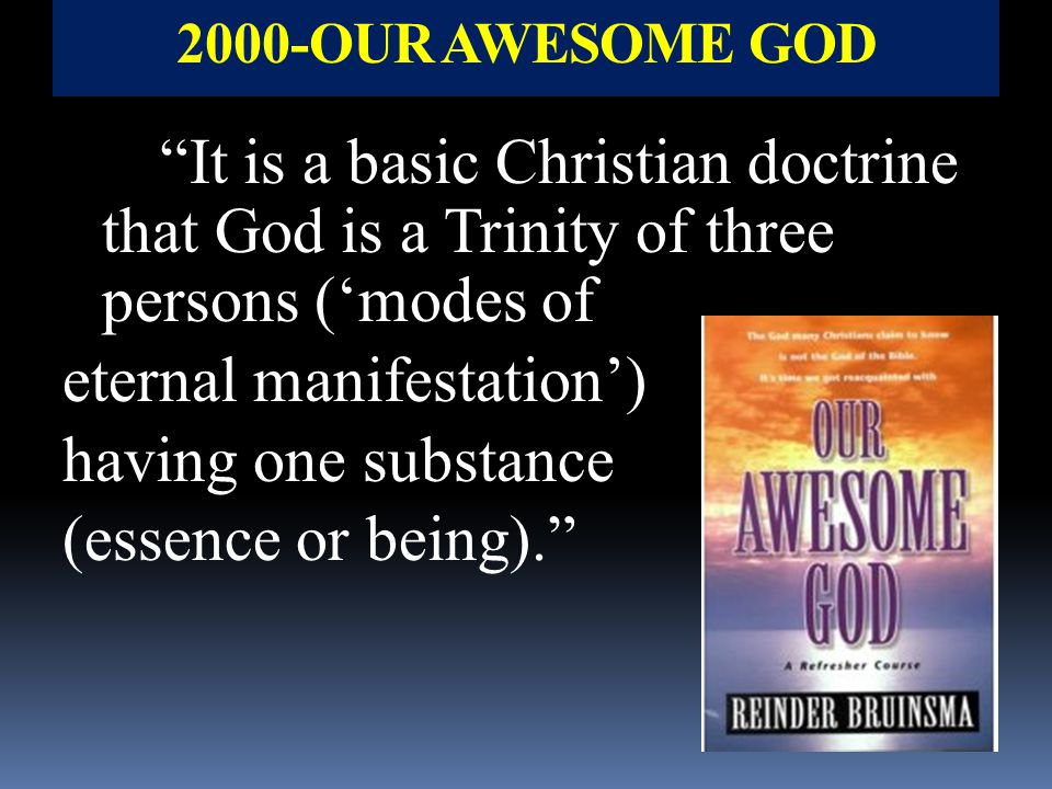 eternal manifestation') having one substance (essence or being).