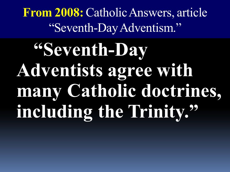 From 2008: Catholic Answers, article Seventh-Day Adventism.