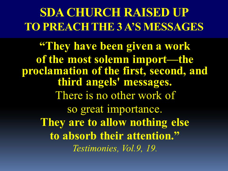SDA CHURCH RAISED UP TO PREACH THE 3 A'S MESSAGES