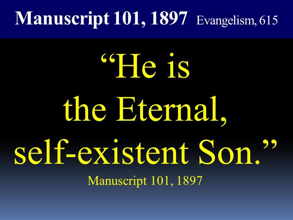 Manuscript 101, 1897 Evangelism, 615