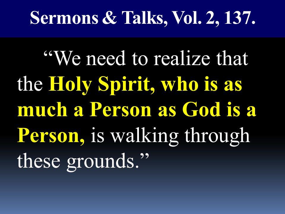 Sermons & Talks, Vol. 2, 137.
