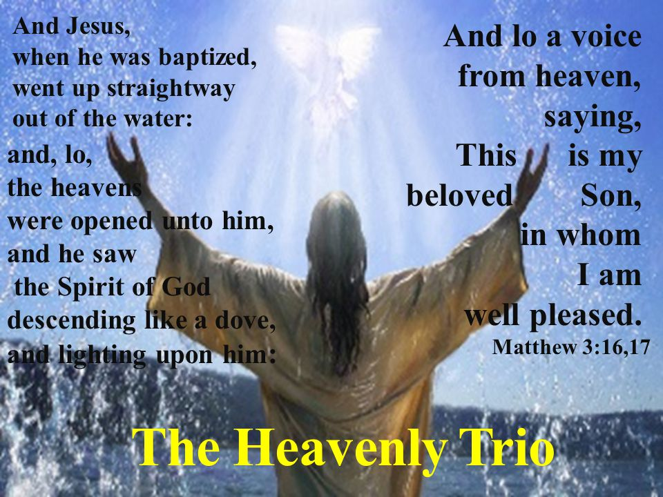 The Heavenly Trio And lo a voice from heaven, saying, This is my