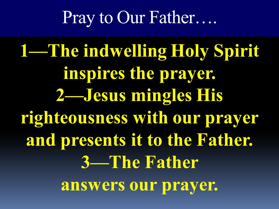 Pray to Our Father….