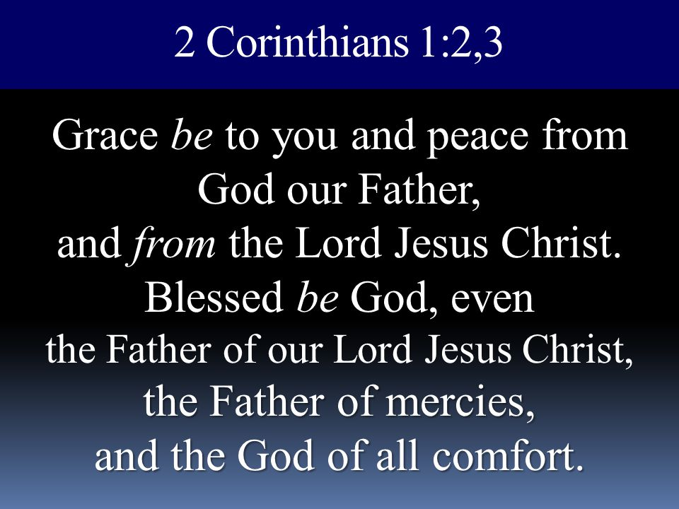 Grace be to you and peace from God our Father,