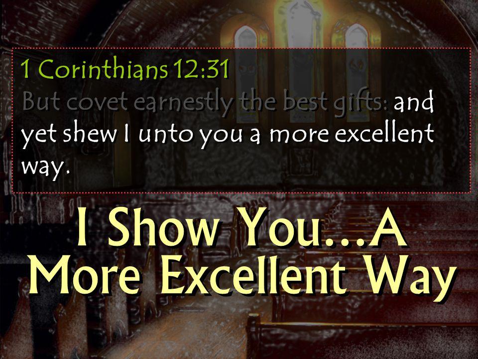 I Show You…A More Excellent Way