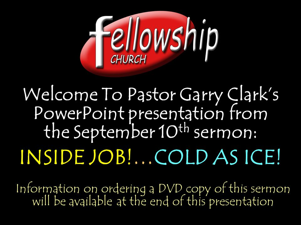 Welcome To Pastor Garry Clark's PowerPoint presentation from the September 10th sermon: