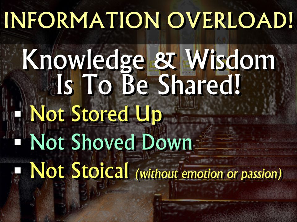 Knowledge & Wisdom Is To Be Shared!
