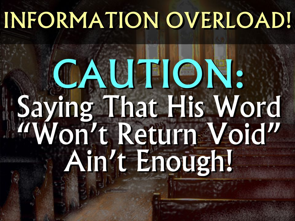 CAUTION: Saying That His Word Won't Return Void Ain't Enough!