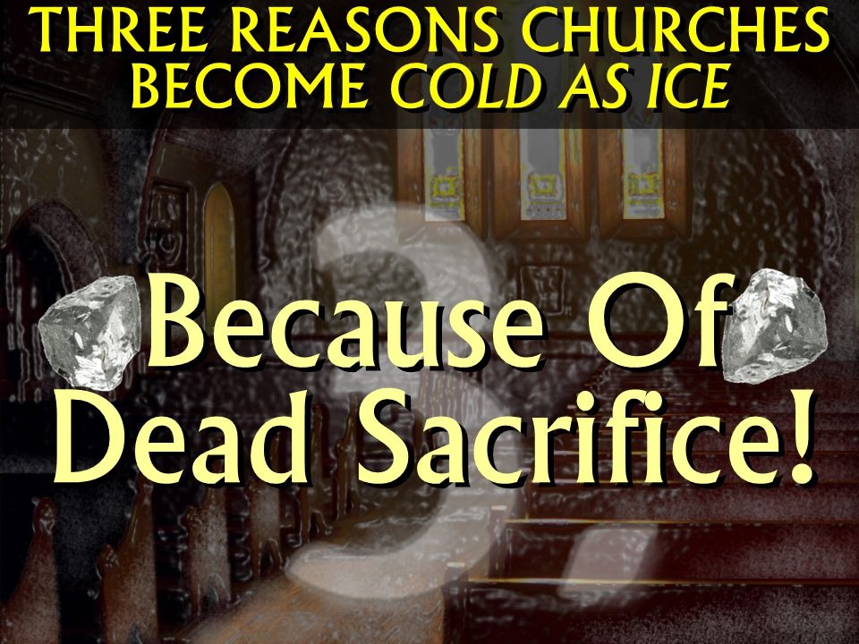 Because Of Dead Sacrifice!