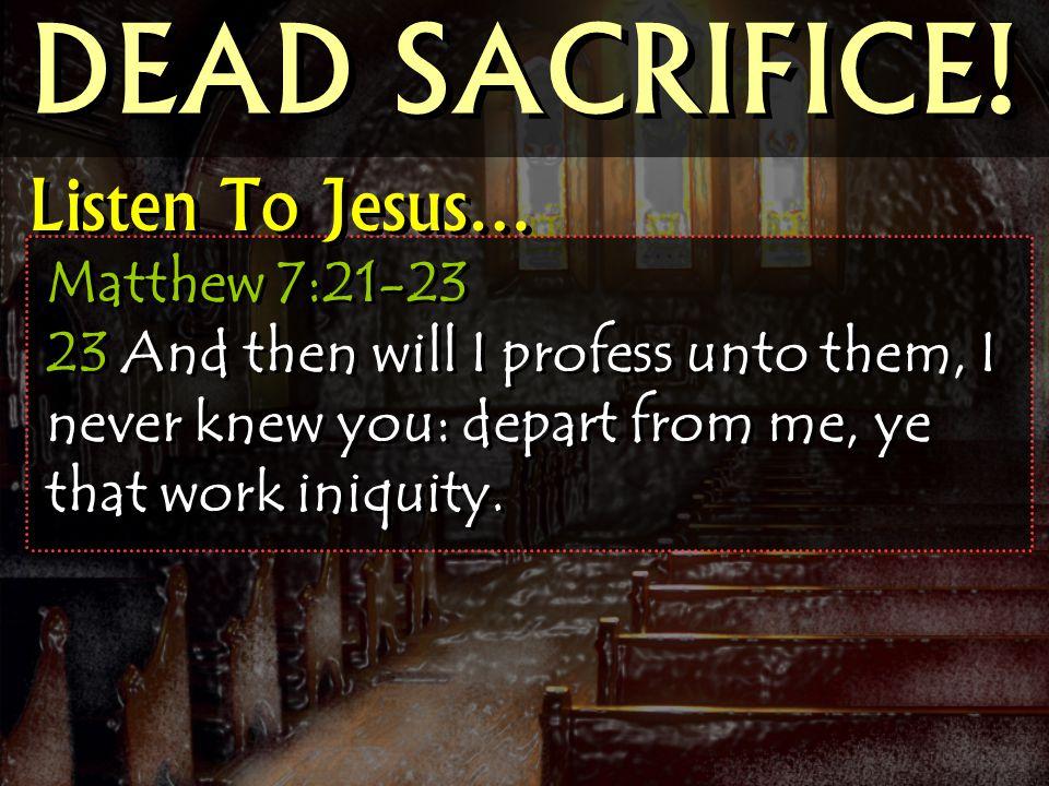 DEAD SACRIFICE! Listen To Jesus…