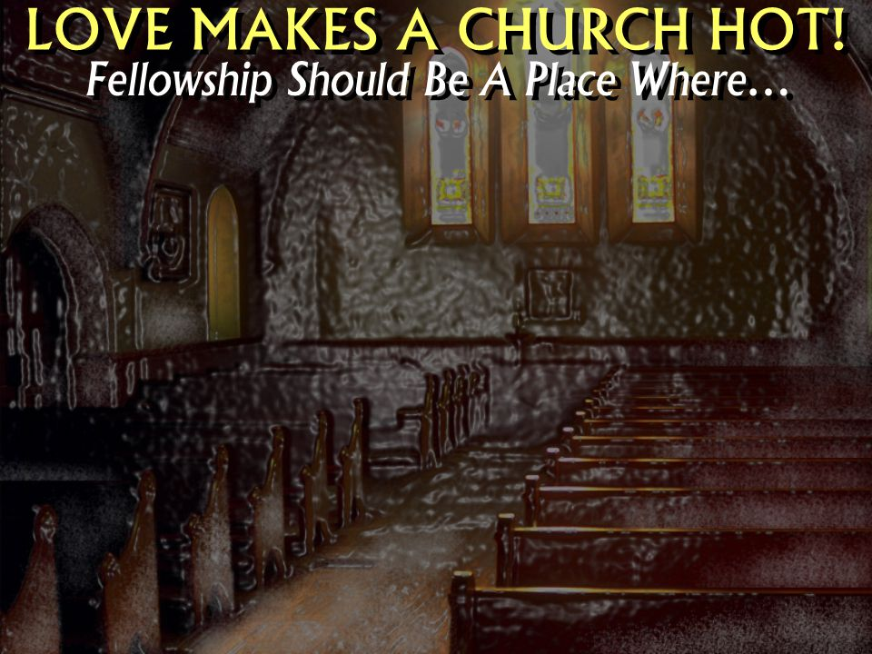 Fellowship Should Be A Place Where…