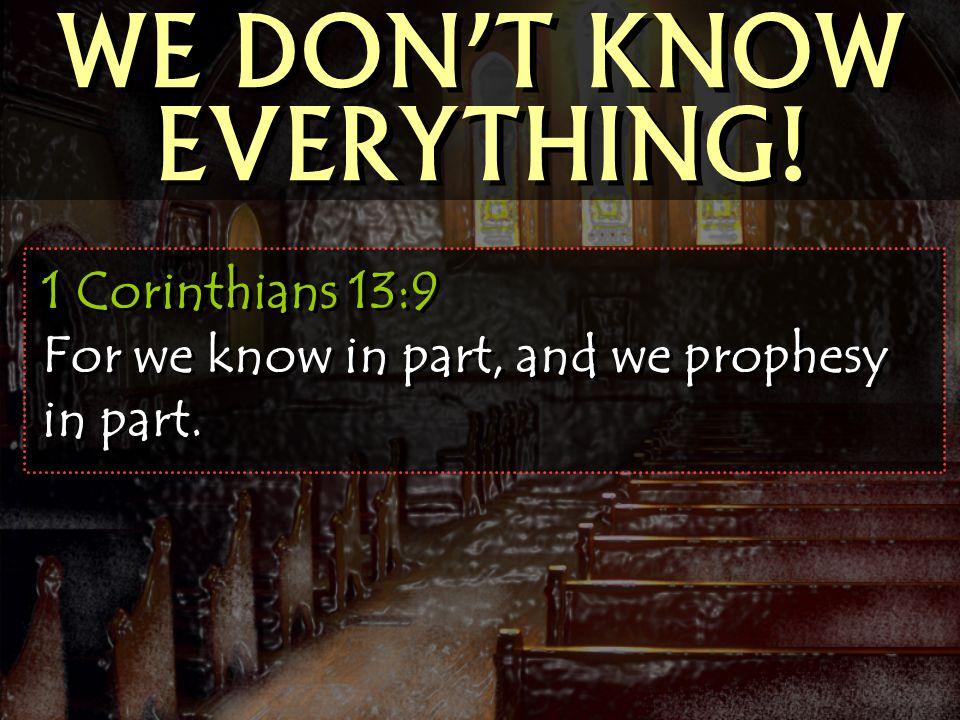 WE DON'T KNOW EVERYTHING!
