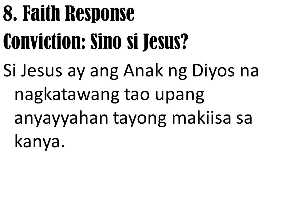8. Faith Response Conviction: Sino si Jesus