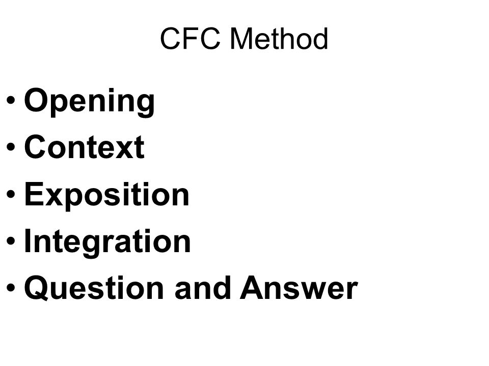 CFC Method Opening Context Exposition Integration Question and Answer