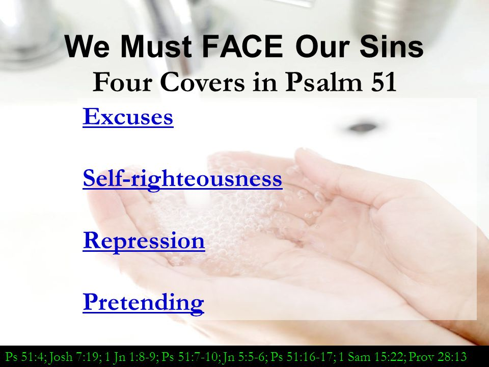 We Must FACE Our Sins Four Covers in Psalm 51 Excuses