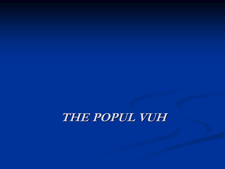 The Popul Vuh