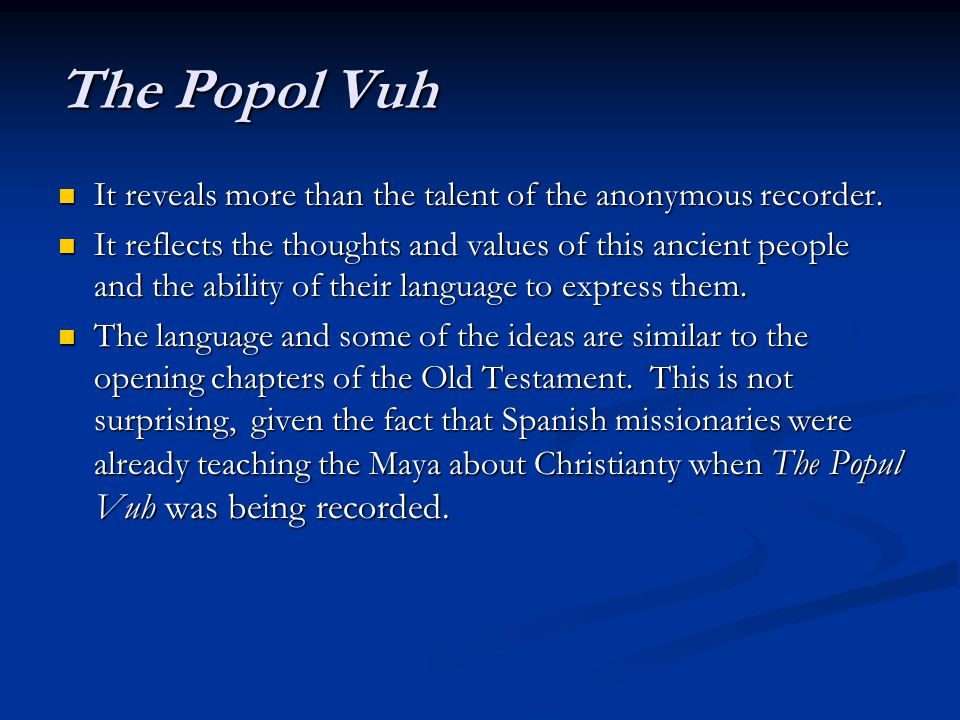 The Popol Vuh It reveals more than the talent of the anonymous recorder.
