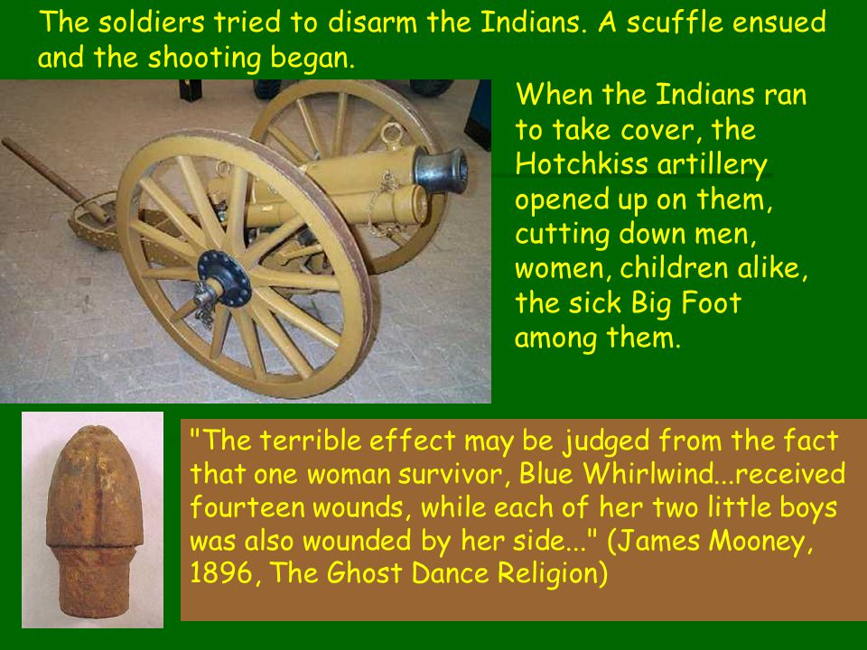 The soldiers tried to disarm the Indians