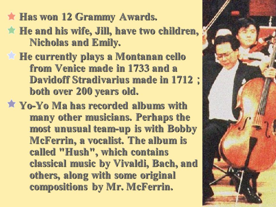 Has won 12 Grammy Awards. He and his wife, Jill, have two children, Nicholas and Emily.