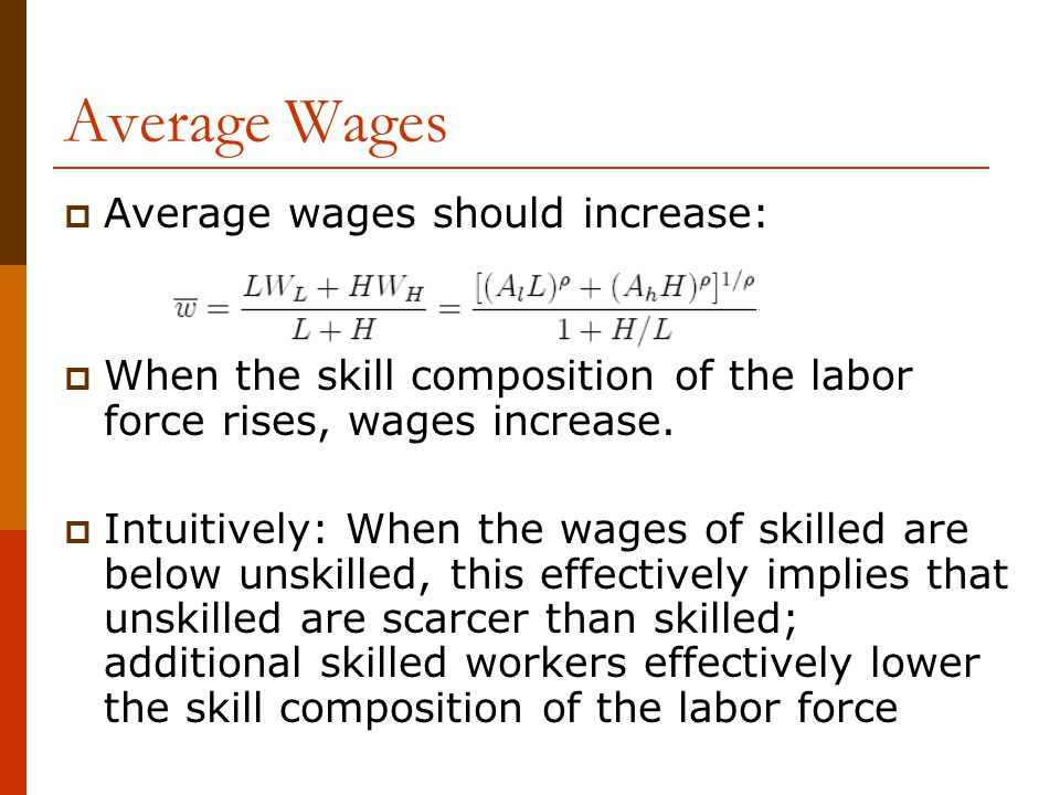 Average Wages Average wages should increase: