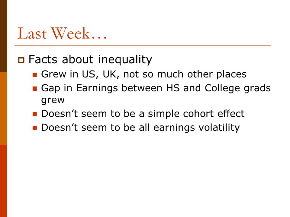Last Week… Facts about inequality