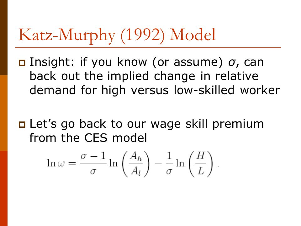 Katz-Murphy (1992) Model Insight: if you know (or assume) σ, can back out the implied change in relative demand for high versus low-skilled worker.