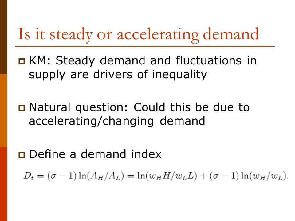 Is it steady or accelerating demand