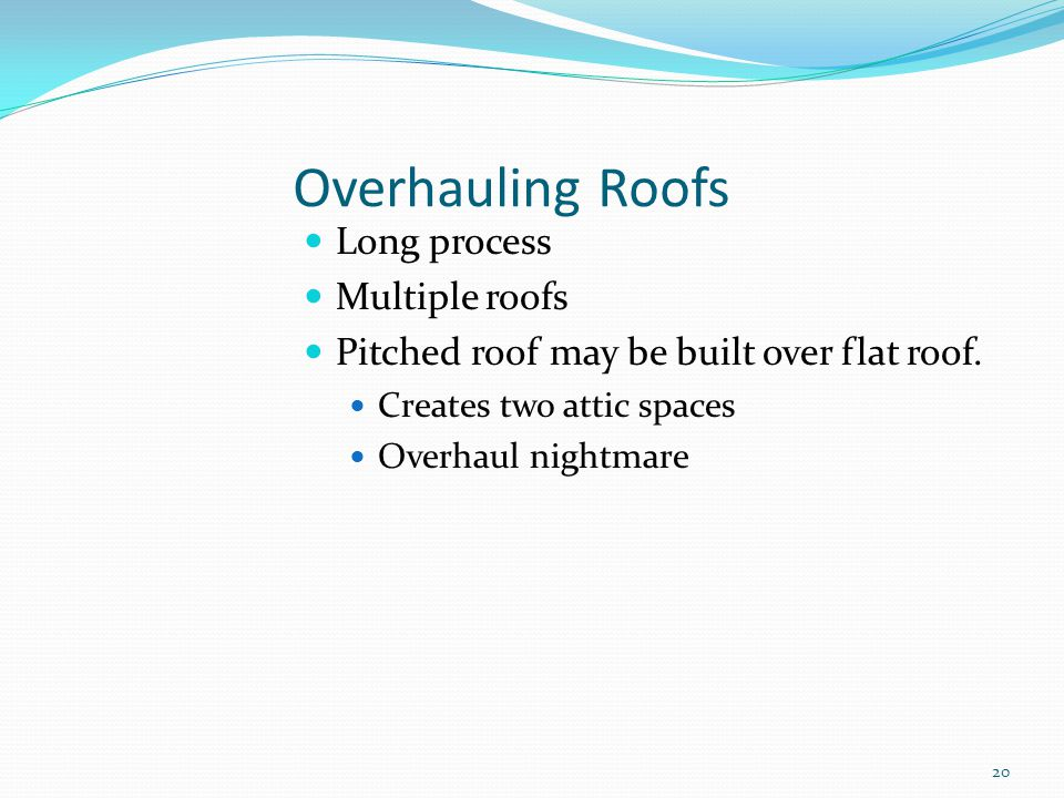 Overhauling Roofs Long process Multiple roofs
