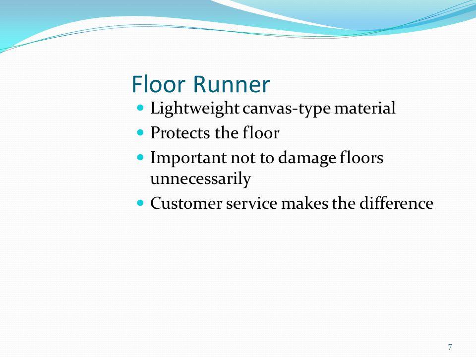 Floor Runner Lightweight canvas-type material Protects the floor