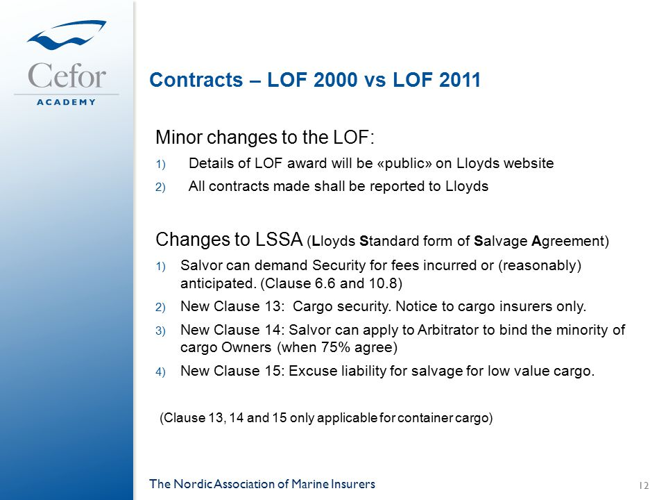 Contracts – LOF 2000 vs LOF 2011 Minor changes to the LOF: