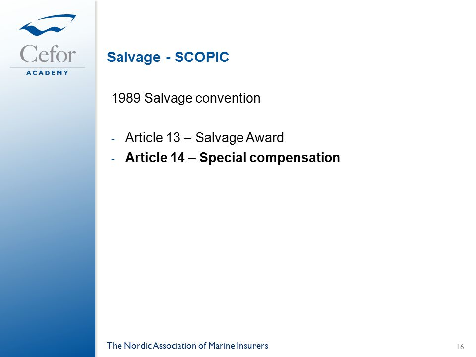 Salvage - SCOPIC 1989 Salvage convention Article 13 – Salvage Award