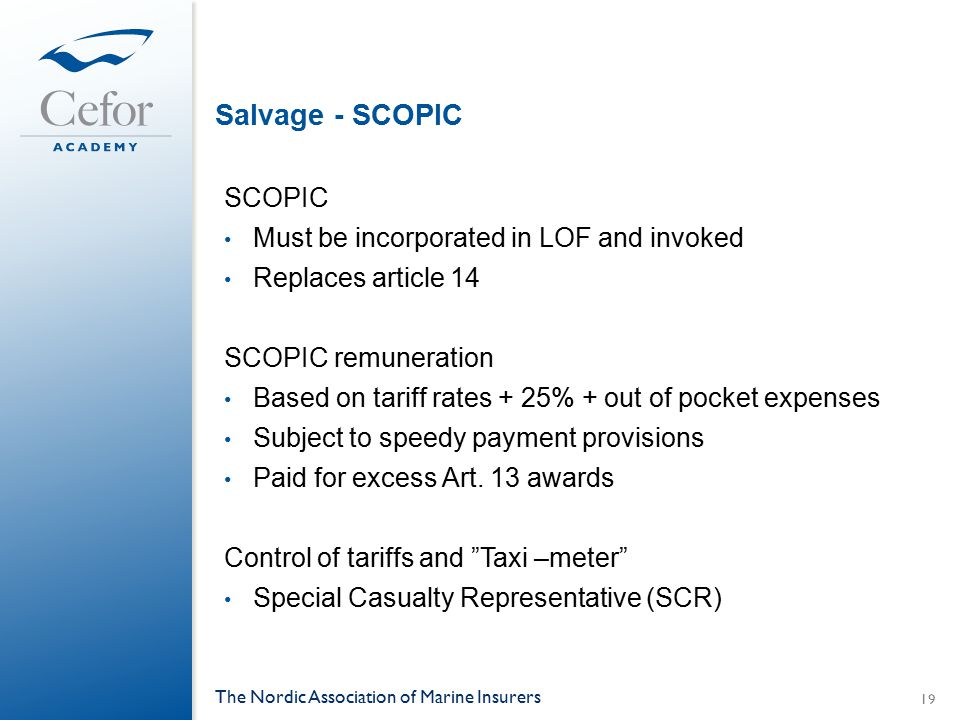 Salvage - SCOPIC SCOPIC Must be incorporated in LOF and invoked