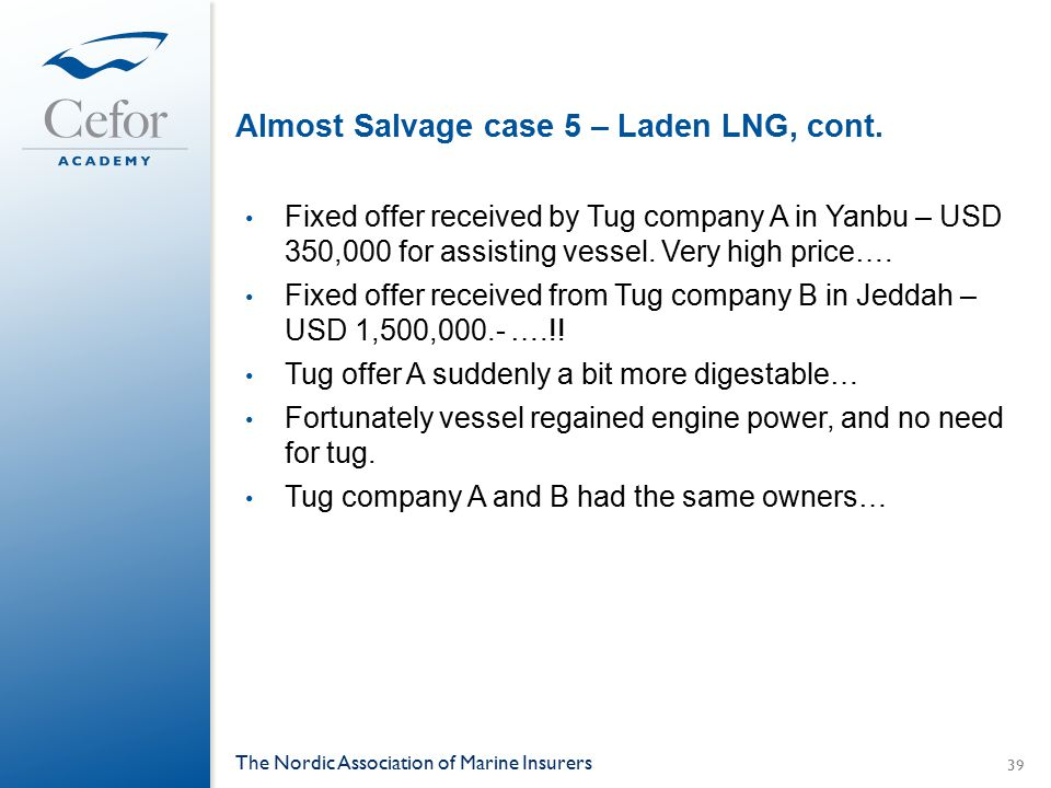 Almost Salvage case 5 – Laden LNG, cont.