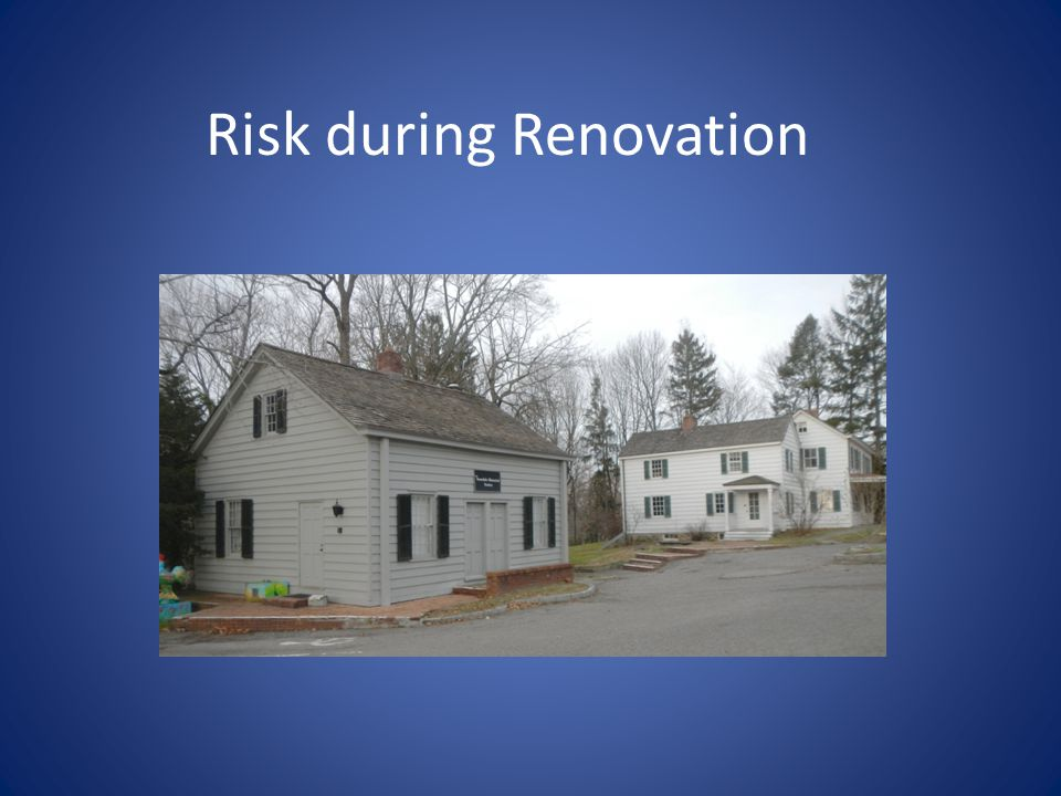 Risk during Renovation