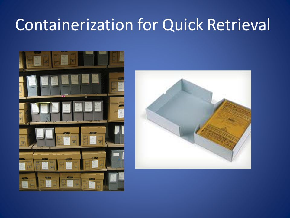 Containerization for Quick Retrieval