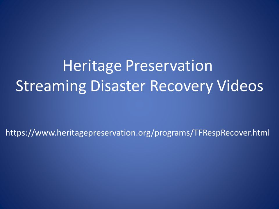 Heritage Preservation Streaming Disaster Recovery Videos