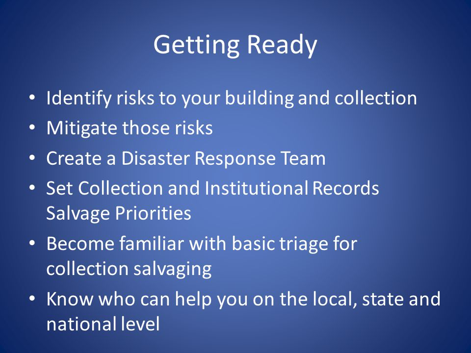 Getting Ready Identify risks to your building and collection
