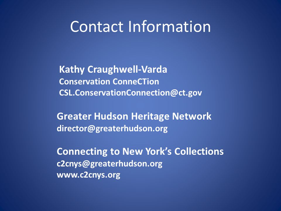Contact Information Kathy Craughwell-Varda. Conservation ConneCTion. CSL.ConservationConnection@ct.gov.
