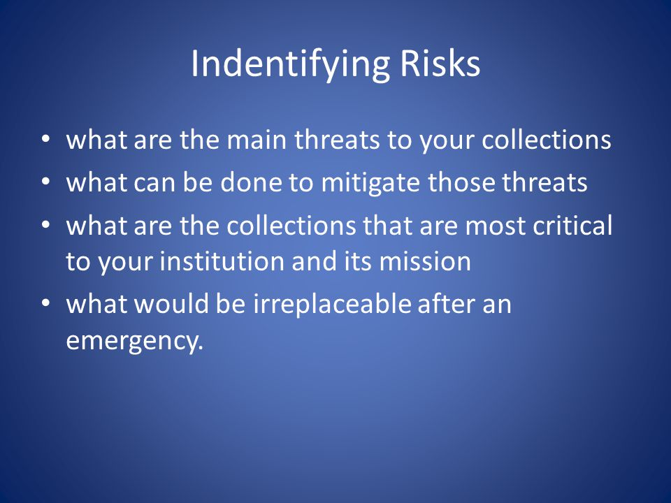Indentifying Risks what are the main threats to your collections