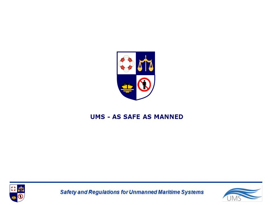 UMS - AS SAFE AS MANNED