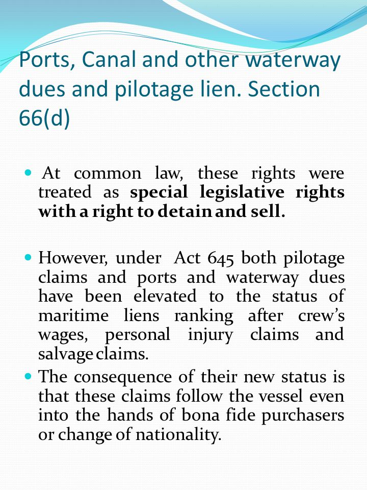 Ports, Canal and other waterway dues and pilotage lien. Section 66(d)