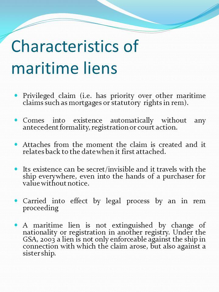 Characteristics of maritime liens