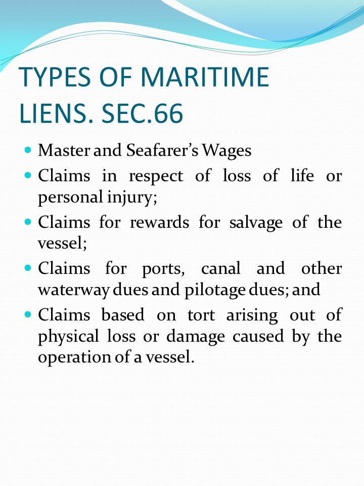TYPES OF MARITIME LIENS. SEC.66