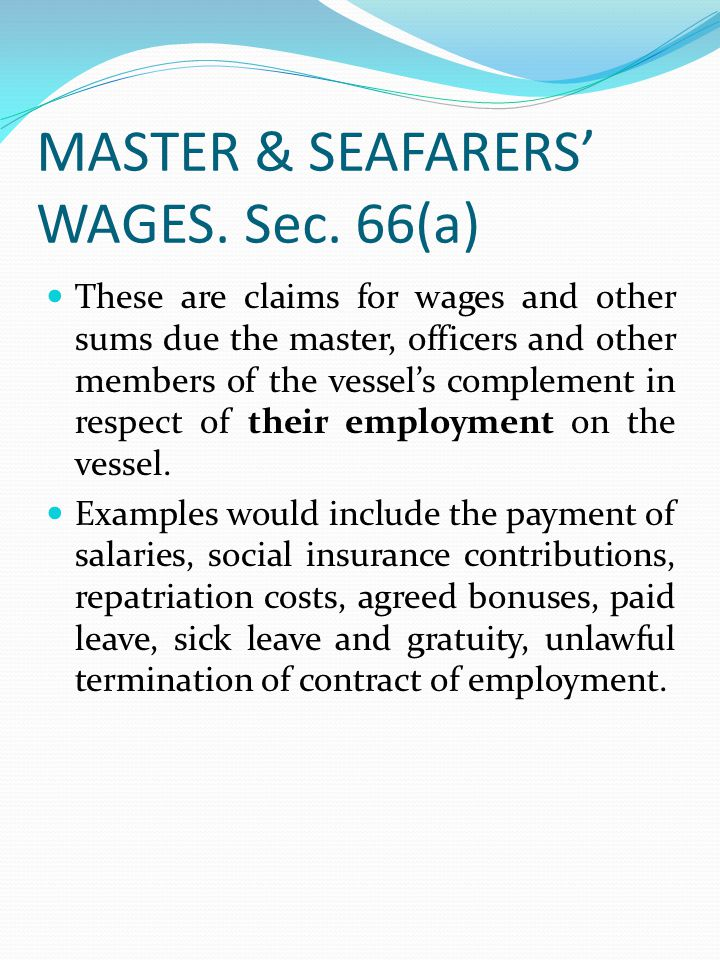 MASTER & SEAFARERS' WAGES. Sec. 66(a)