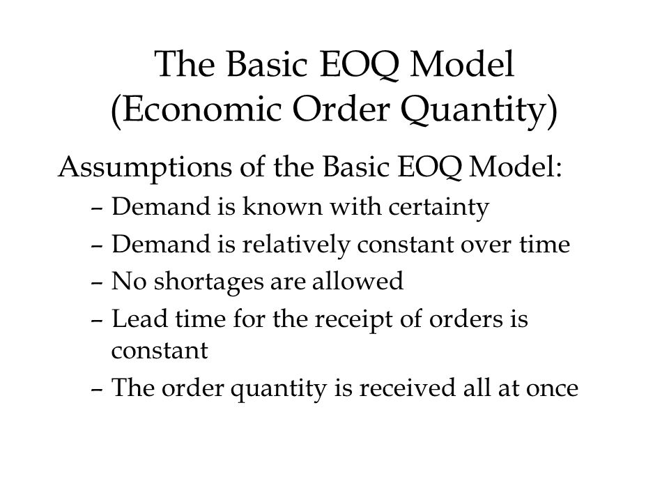 The Basic EOQ Model (Economic Order Quantity)