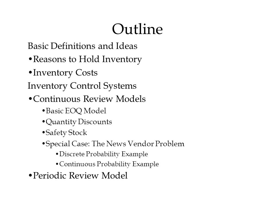 Outline Basic Definitions and Ideas Reasons to Hold Inventory